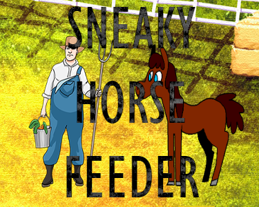 feed the horse without being seen